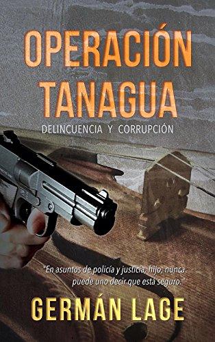 OPERACIÓN TANAGUA: Delincuencia y corrupción por GERMÁN LAGE