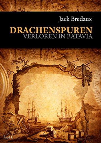 Drachenspuren: Verloren in Batavia