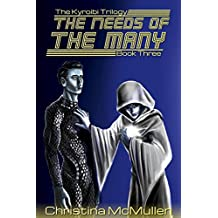 The Needs of the Many (The Kyroibi Trilogy Book 3) (English Edition)