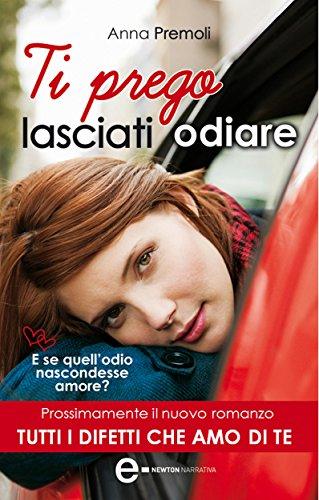 ti-prego-lasciati-odiare-enewton-narrativa-italian-edition
