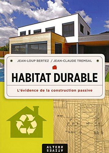 Habitat durable: L'évidence de la construction passive