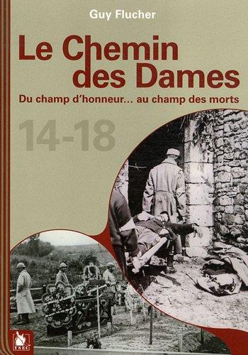 Le chemin des dames : Du champ d'honneur, au champ des morts, 14-18