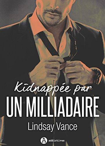 Kidnappée par un milliardaire - L'intégrale par [Vance, Lindsay]