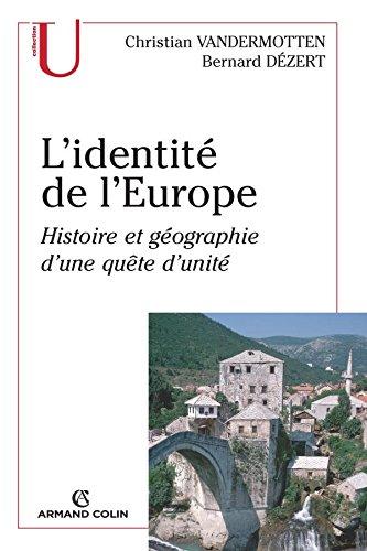 L'identit de l'Europe: Histoire et gographie d'une qute d'unit
