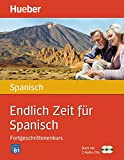 Endlich Zeit für Spanisch Fortgeschrittenenkurs: Buch mit 2 Audio-CDs