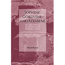 SOPHENE GORDYENE & ADIABENE (Impact of Empire)