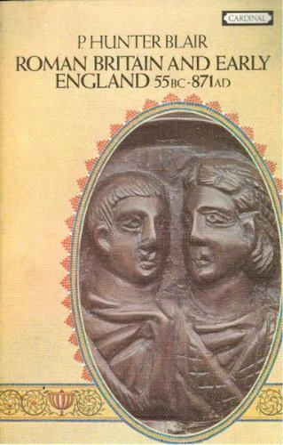 Roman Britain and Early England: 55 B.C. - A.D.871