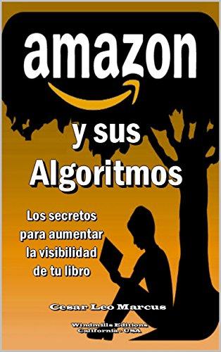 AMAZON y sus Algoritmos: Los secretos para aumentar la visibilidad de TÚ Libro (WIE nº 918)