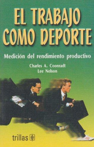 El trabajo como deporte/Work Like Sport: Medicion Del Rendimiento Productivo/Mediation of the Productivty