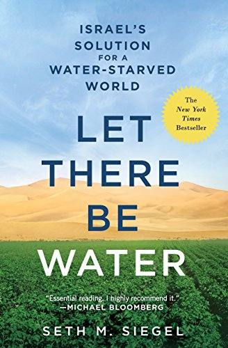 Let There Be Water: Israel's Solution for a Water-Starved World por Seth M. Siegel