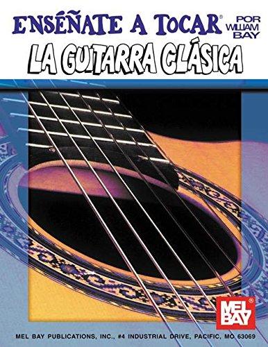 Ensenate A Tocar la Guitarra Clasica (You Can Teach Yourself) por William Bay
