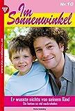 Im Sonnenwinkel 10 - Familienroman: Er wusste nichts von seinem Kind