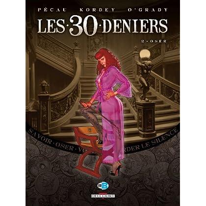 Les 30 Deniers T02: Oser