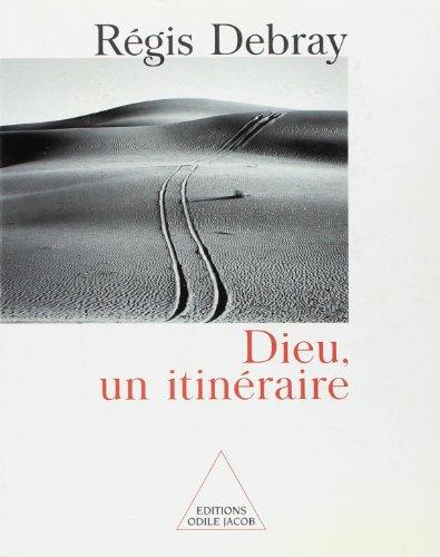 Dieu, un itinéraire par Régis Debray