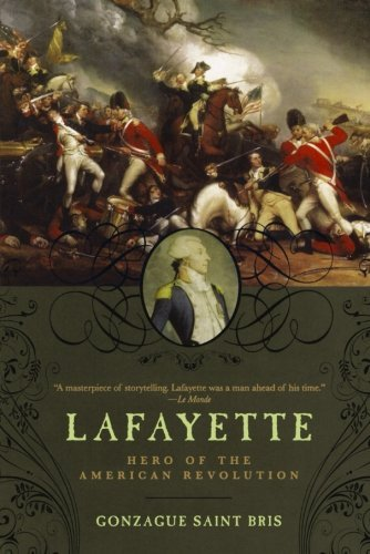 Lafayette: Hero of the American Revolution by Gonzague Saint Bris (2011-05-15)