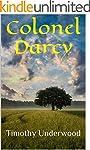 Colonel Darcy: An Elizabeth and Darcy...