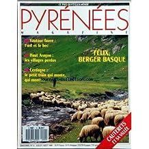 PYRENEES MAGAZINE [No 4] du 01/07/1989 - FELIX - BERGER BASQUE - VAUTOUR FAUVE - L'OEIL ET LE BEC - HAUT ARAGON - LES VILLAGES PERDUS - CERDAGNE - LE PETIT TRAIN QUI MONTE - CAUTERETS ET SA VALLEE