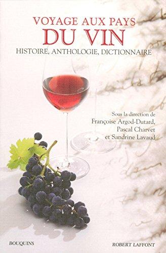 Voyage aux pays du vin : des origines à nos jours : histoire, anthologie, dictionnaire