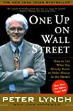 One Up On Wall Street: How To Use What You Already Know To Make Money In (English Edition)