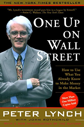 One Up On Wall Street: How To Use What You Already Know To Make Money In (A Fireside book)