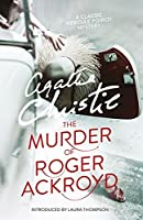 Agatha Christie's most daring crime mystery - an early and particularly brilliant outing of Hercule Poirot, 'The Murder of Roger Ackroyd', with its legendary twist, changed the detective fiction genre for ever.Roger Ackroyd knew too much. He ...