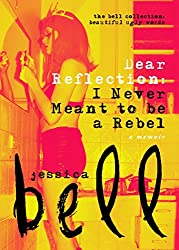 Dear Reflection: I Never Meant to be a Rebel (The Bell Collection) (English Edition)