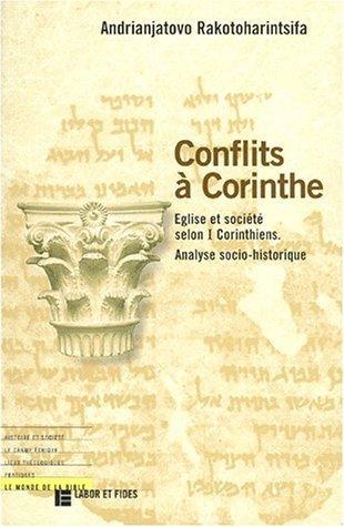 CONFLITS A CORINTHE. Eglise et société selon 1 Corinthiens, Analyse socio-historique de Andrianjatovo Rakotoharintsifa (20 janvier 1998) Broché