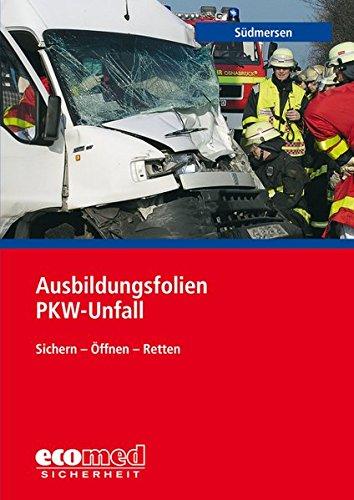 Ausbildungsfolien PKW-Unfall, 1 CD-ROMRettung: schnell - sicher - schonend -