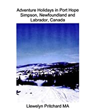 Adventure Holidays in Port Hope Simpson, Newfoundland and Labrador, Canada (Travel Handbooks Book 3) (English Edition)