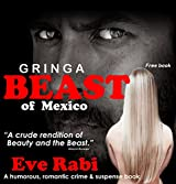 Gringa - Beast of Mexico : A humorous romantic crime and suspense book