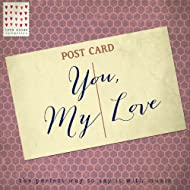 You, My Love - Love Notes Collection