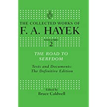 The Road to Serfdom: Text and Documents: The Definitive Edition (The Collected Works of F.A. Hayek)
