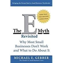 By Michael E. Gerber The E-Myth Revisited: Why Most Small Businesses Don't Work and What to Do About It (3rd Revised edition)