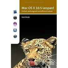 Mac OS X 10.5 Leopard: einfach, wirkungsvoll und effizient nutzen