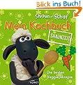 Shaun-das-Schaf Mein Kochbuch - Shaunzeit: Die besten Veggie-Rezepte