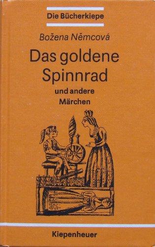 Das goldene Spinnrad: Und andere tschechische und slowakische Märchen (Die Bücherkiepe)