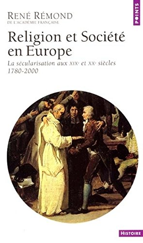 Religion et société en Europe : La sécularisation aux XIXe et XXe siècles (1789-2000)