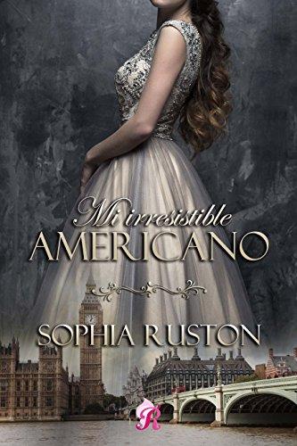 Descargar Libro Mi irresistible americano de Sophia  Ruston
