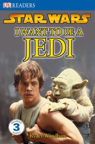 I Want to Be a Jedi (Dk Readers Level 3: Star Wars) (Dk Readers Level 3)