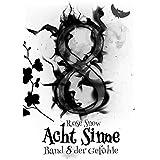 """Acht Sinne: Band 8 der Gefühle (""""8 Sinne"""" Fantasy-Saga 9)"""