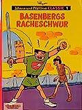 Johann und Pfiffikus, Classic, Bd.1, Basenbergs Racheschwur (Johann und Pfiffikus Classics) - Peyo