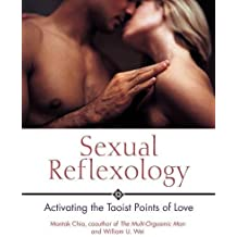Sexual Reflexology: Activating the Taoist Points of Love by Mantak Chia (2003-05-22)