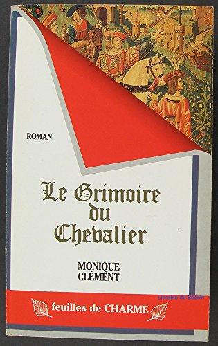 Le grimoire du chevalier par Monique Clément