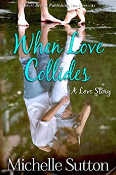 When Love Collides by [Sutton, Michelle]
