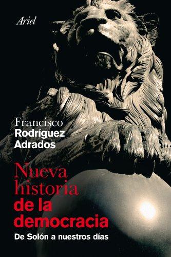 Nueva historia de la democracia: De Solón a nuestros días (Ariel) por Francisco Rodríguez Adrados