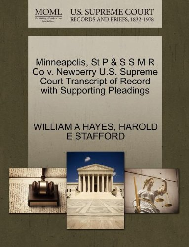 Minneapolis, St P & S S M R Co V. Newberry U.S. Supreme Court Transcript of Record with Supporting Pleadings