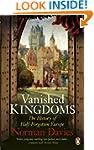 Vanished Kingdoms: The History of Hal...