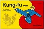 Kung Fu Wushu 2e cycle - Technique du style de Shaolin de Dan Schwarz