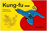 Kung Fu Wushu 2e cycle : Technique du style de Shaolin