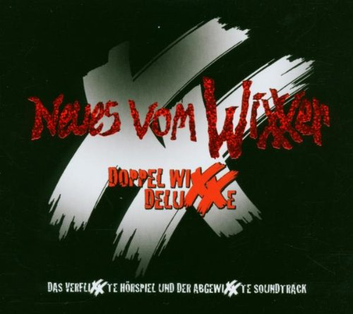 Neues Vom Wixxer - Doppel Wixx Deluxxe (Soundtrack & Hörspiel)